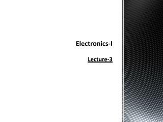 Electronics-I Lecture-3