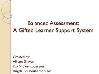 Balanced Assessment: A Gifted Learner Support System