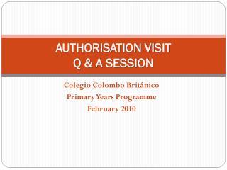 Authorisation Visit  Q & A Session
