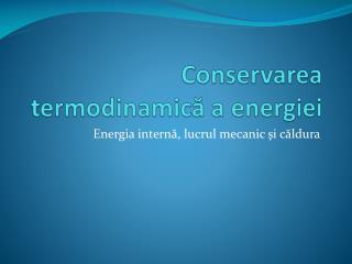 Conservarea termodinamică a energiei