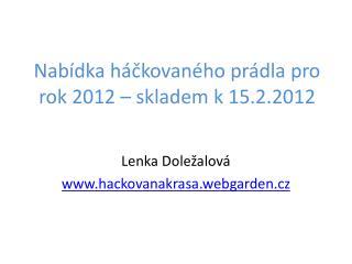 Nabídka háčkovaného prádla pro rok 2012 – skladem k 15.2.2012
