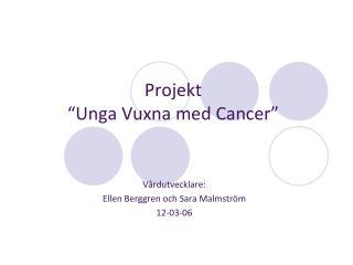 """Projekt """"Unga Vuxna med  Cancer"""""""