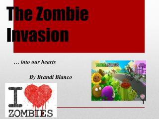 The Zombie Invasion