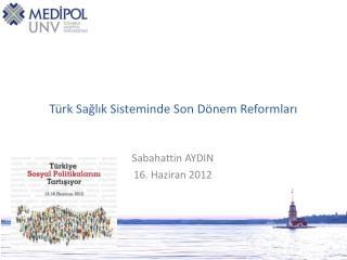 Türk Sağlık Sisteminde Son Dönem Reformları