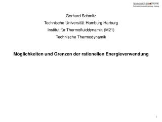 Gerhard Schmitz Technische Universität Hamburg Harburg Institut für Thermofluiddynamik (M21)