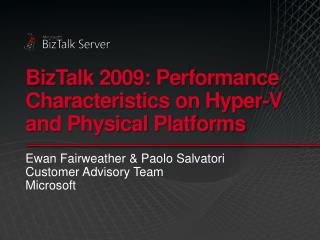 BizTalk 2009: Performance Characteristics on Hyper-V and Physical Platforms