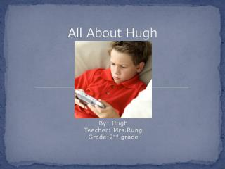 All About  Hugh