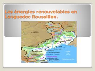 Les  é nergies renouvelables en Languedoc Roussillon.