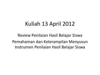 Kuliah 13 April 2012
