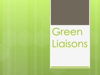 Green Liaisons