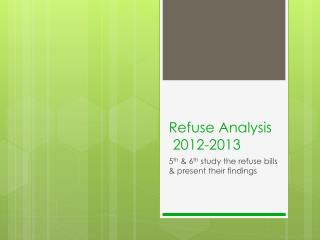 Refuse Analysis  2012-2013