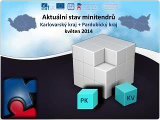 Aktuální stav  minitendrů Karlovarský kraj + Pardubický kraj květen 2014