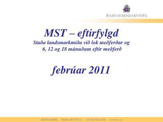 MST – eftirfylgd Staða landsmarkmiða við lok meðferðar og  6, 12 og 18 mánuðum eftir meðferð