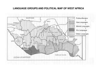 LANGUAGE GROUPS AND POLITICAL MAP OF WEST AFRICA