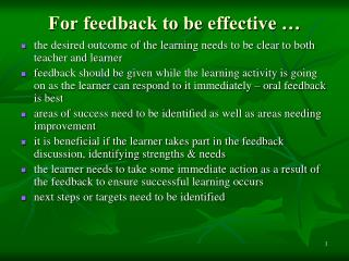 For feedback to be effective …