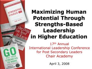 Maximizing Human Potential Through Strengths-Based Leadership  in Higher Education