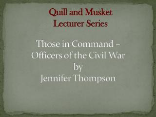 Those in Command – Officers of  the Civil War by  Jennifer Thompson