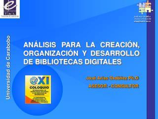 José Arias  Ordóñez Ph.D ASESOR - CONSULTOR