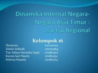 Dinamika  Internal Negara-Negara Asia  Timur  : Isu-Isu  Regional