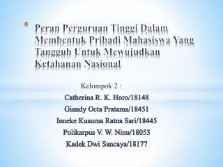 Kelompok 2 : Catherina R. K. Horo/18148 Giandy Octa Pratama/18451 Inneke Kusuma Ratna Sari/18445