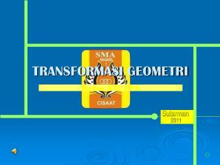TRANSFORMASI GEOMETRI