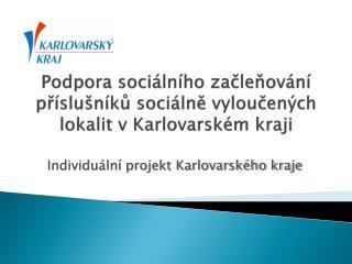 Podpora sociálního začleňování příslušníků sociálně vyloučených lokalit v Karlovarském kraji