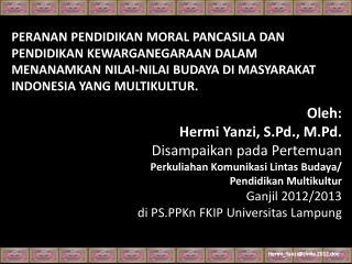Oleh:  Hermi Yanzi, S.Pd., M.Pd. Disampaikan pada Pertemuan