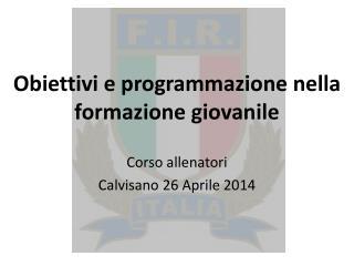 Obiettivi e programmazione nella formazione giovanile