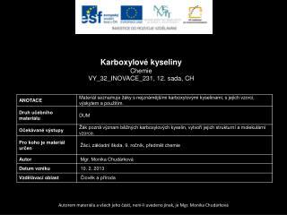 Karboxylové kyseliny Chemie VY_32_INOVACE_231 ,  12.  sada,  CH