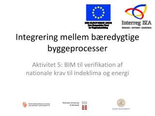 Integrering mellem bæredygtige byggeprocesser