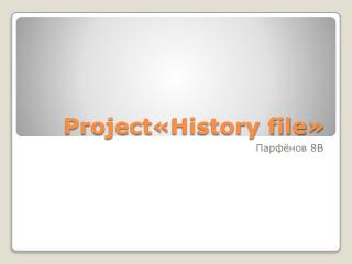 Project « History file »