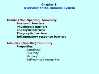Innate Non-Specific Immunity  Anatomic barriers  Physiologic barriers  Endocytic barriers  Phagocytic barriers  Inflamma