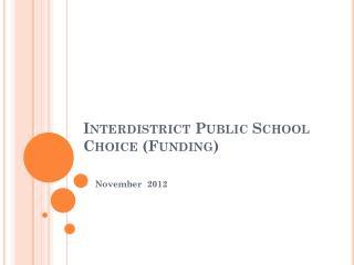 Interdistrict Public School Choice (Funding)