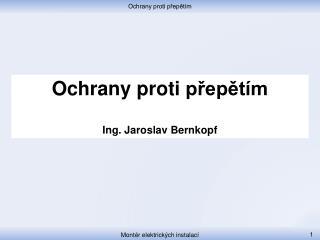 Ochrany proti  přepětím Ing. Jaroslav Bernkopf