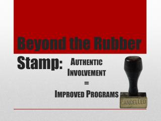 Beyond the Rubber Stamp: