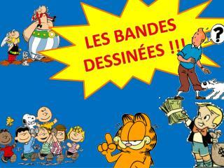 LES BANDES  DESSIN É ES !!!