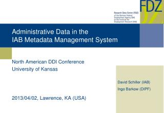 Administrative Data in  the IAB  Metadata Management System
