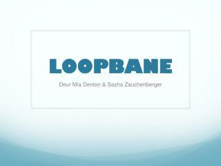 LOOPBANE