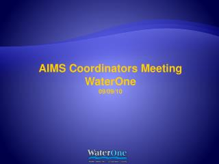 AIMS Coordinators Meeting WaterOne 09/09/10