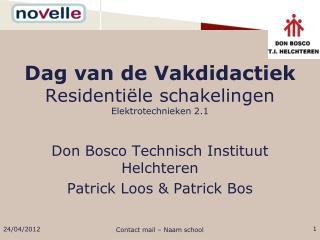 Dag van de Vakdidactiek  Residentiële schakelingen Elektrotechnieken 2.1