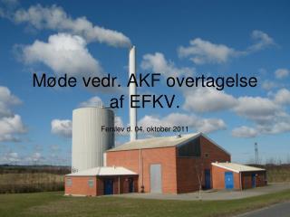 M de vedr. AKF overtagelse af EFKV.