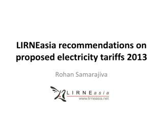 LIRNEasia recommendations on  proposed electricity tariffs 2013