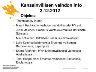 Kansainvälisen vaihdon info 3.12.2012 Ohjelma