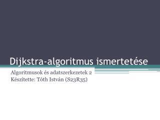 Dijkstra-algoritmus  ismertet�se
