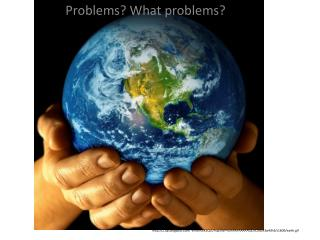 Problems? What problems?