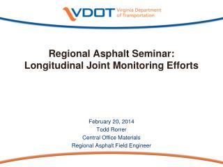 Regional Asphalt Seminar: Longitudinal Joint Monitoring Efforts