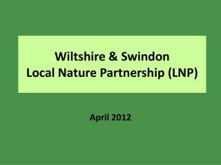 Wiltshire & Swindon  Local Nature Partnership (LNP)