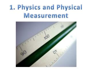 1. Physics and Physical Measurement