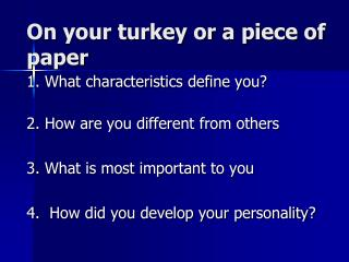 On your turkey or a piece of paper