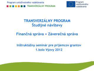 TRANSVERZÁLNY PROGRAM Študijné návštevy Finančná správa + Záverečná správa